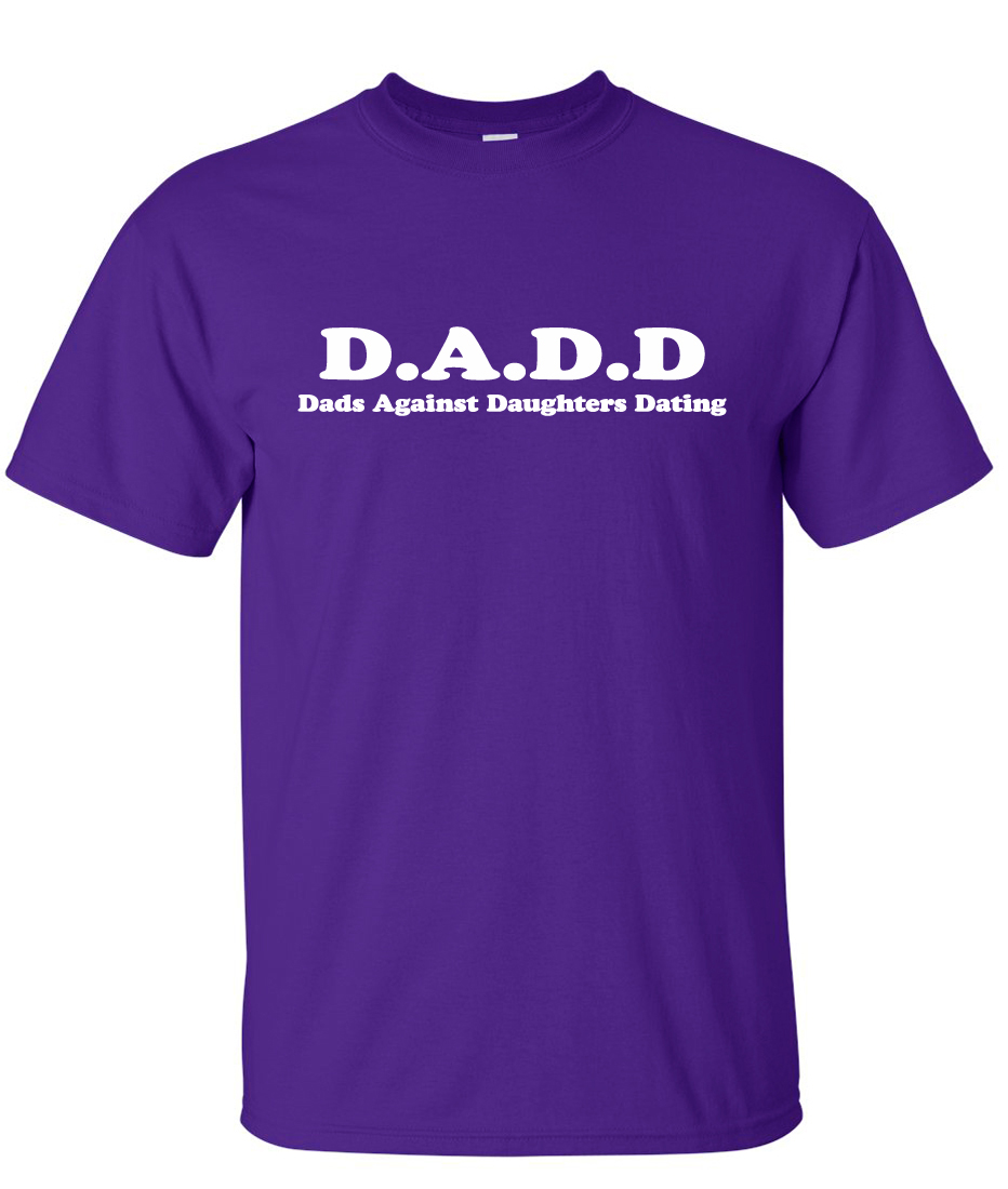 Dads against daughters dating t shirts